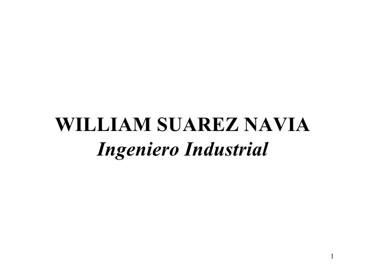 WILLIAM SUAREZ NAVIA Ingeniero Industrial