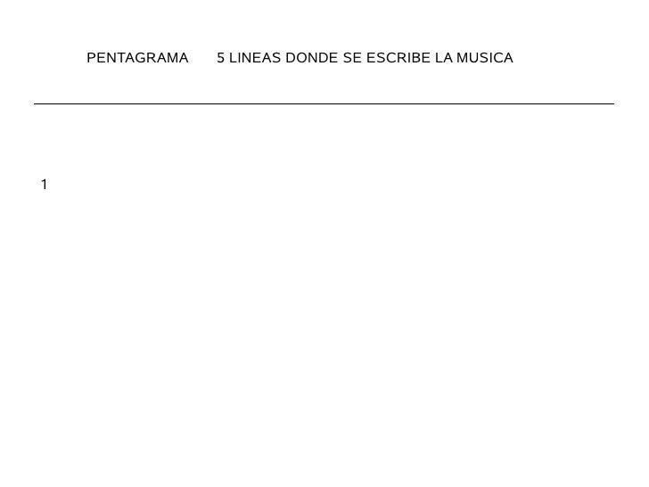 PENTAGRAMA   5 LINEAS DONDE SE ESCRIBE LA MUSICA     1