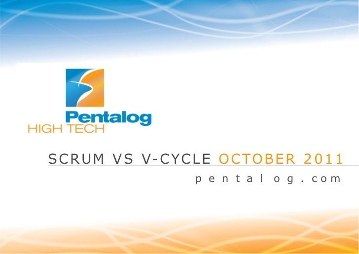 www.pentalog.frSCRUM VS V-CYCLE OCTOBER 2011              p e n t a l   o g . com