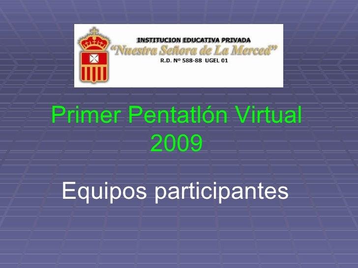 Primer Pentatlón Virtual 2009 Equipos participantes