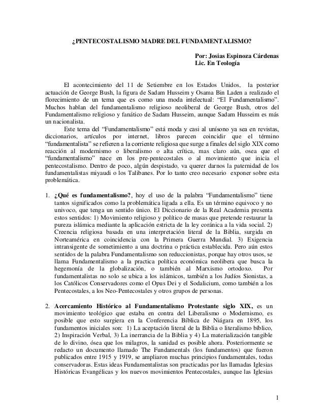 ¿PENTECOSTALISMO MADRE DEL FUNDAMENTALISMO?                                                           Por: Josias Espinoza...