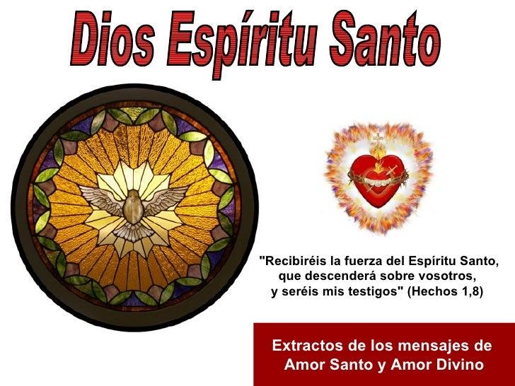 quot;Recibiréis la fuerza del Espíritu Santo,    que descenderá sobre vosotros,   y seréis mis testigosquot; (Hechos 1,8) ...