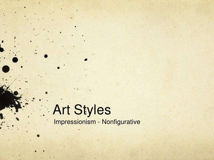 Art Styles Impressionism - Nonfigurative