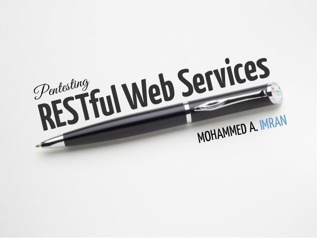 ` MOHAMMED A. IMRANRESTfulWebServices Pentesting