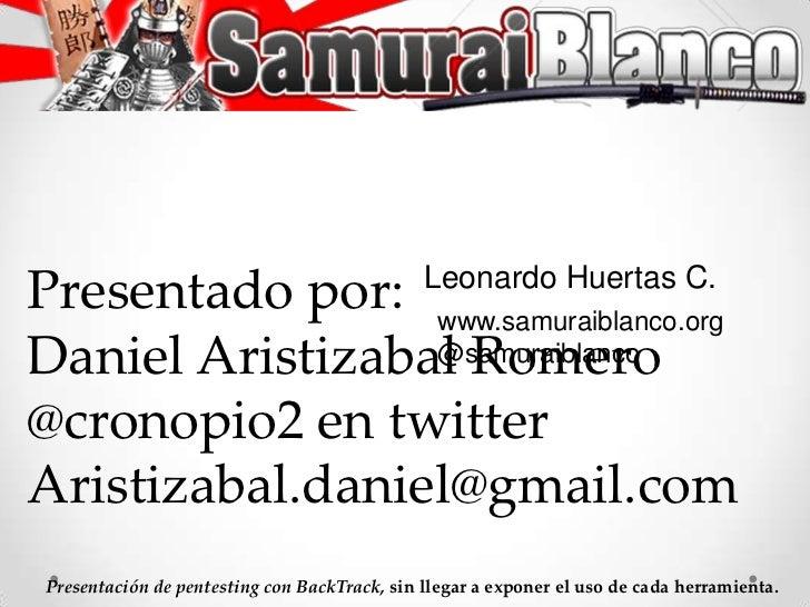 LeonardoHuertas C.<br />Presentado por:<br />Daniel Aristizabal Romero<br />@cronopio2 en twitter<br />Aristizabal.daniel@...
