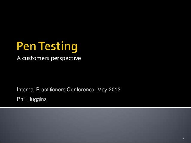 Penetration Testing; A customers perspective