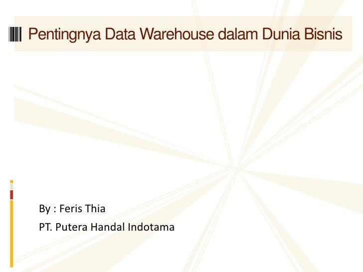 Pentingnya Data Warehouse dalam Dunia Bisnis