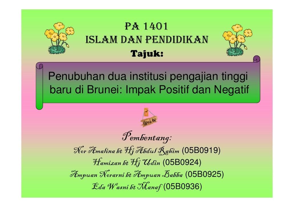 PA 1401         ISLAM DAN PENDIDIKAN                    Tajuk:  Penubuhan dua institusi pengajian tinggi baru di Brunei: I...