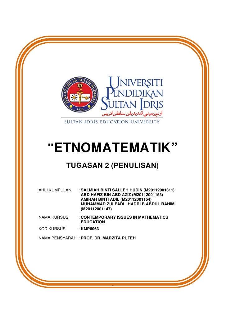 """""""ETNOMATEMATIK""""             TUGASAN 2 (PENULISAN)AHLI KUMPULAN   : SALMIAH BINTI SALLEH HUDIN (M20112001311)              ..."""