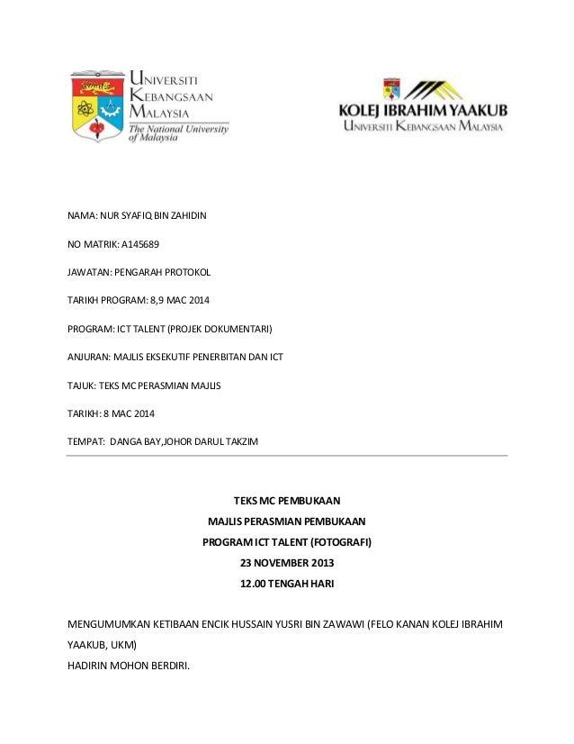 NAMA: NUR SYAFIQ BIN ZAHIDIN NO MATRIK: A145689 JAWATAN: PENGARAH PROTOKOL TARIKH PROGRAM: 8,9 MAC 2014 PROGRAM: ICT TALEN...