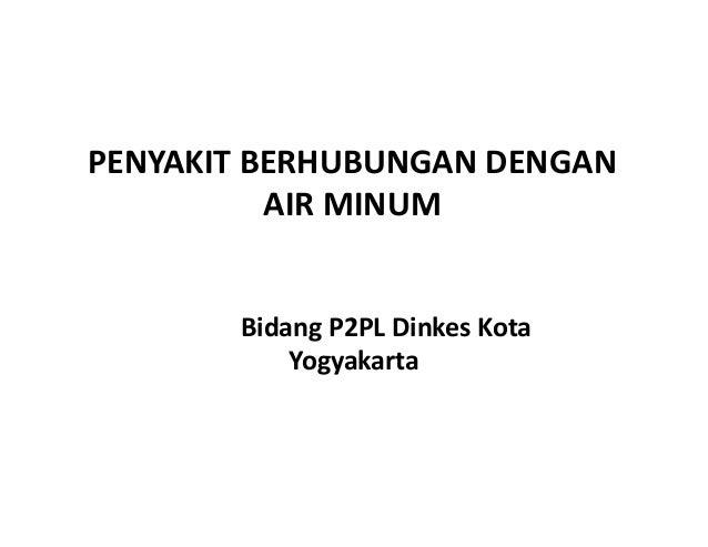 PENYAKIT BERHUBUNGAN DENGAN AIR MINUM Bidang P2PL Dinkes Kota Yogyakarta