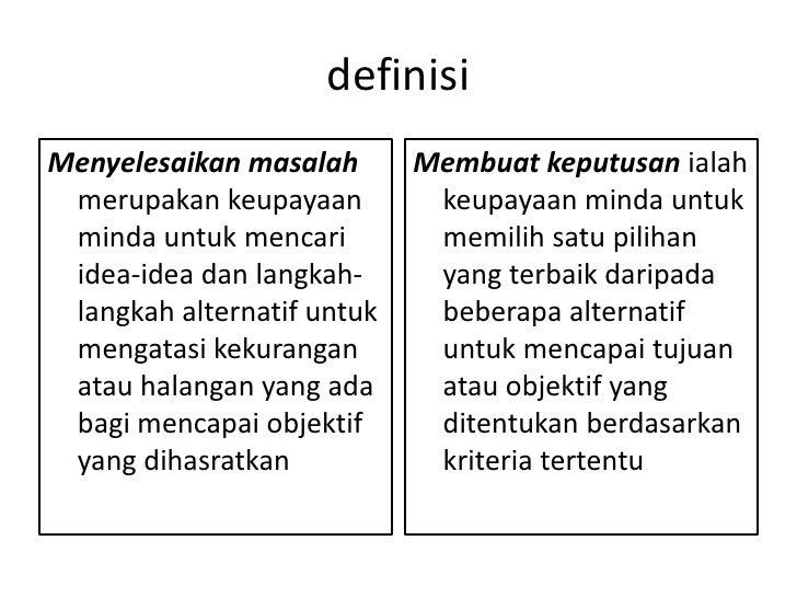 definisiMenyelesaikan masalah       Membuat keputusan ialah merupakan keupayaan         keupayaan minda untuk minda untuk ...