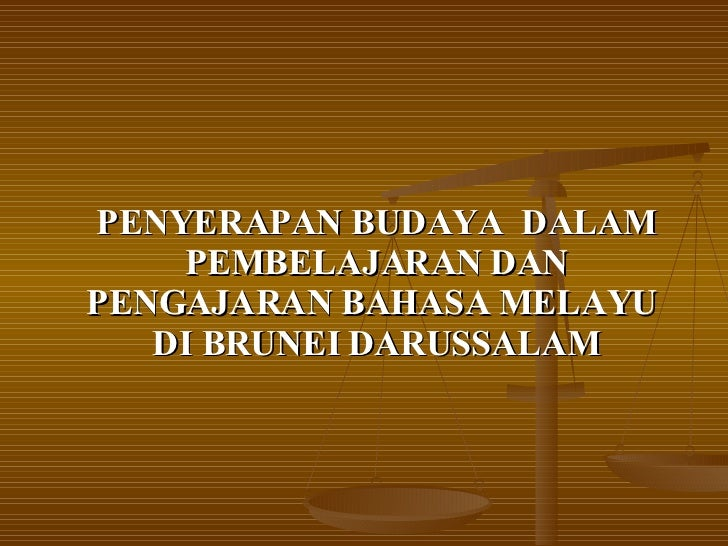 Penyerapan Budaya dalam Pengajaran Bahasa Melayu di Brunei Darussalam