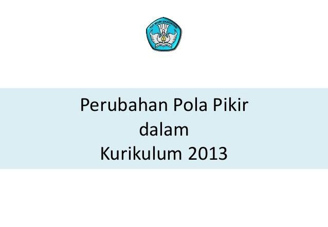 Perubahan Pola Pikir dalam Kurikulum 2013