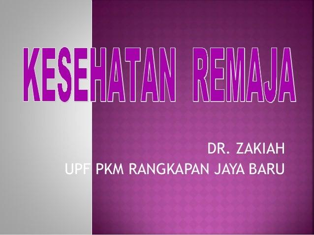 DR. ZAKIAH UPF PKM RANGKAPAN JAYA BARU