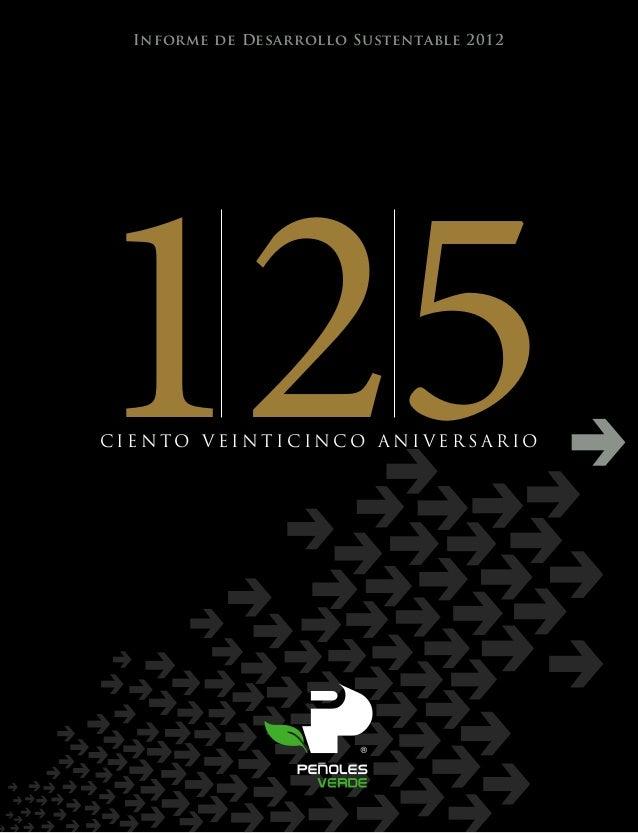 PEÑOLES INFORME DE DESARROLLO SUSTENTABLE 2012  Informe de Desarrollo Sustentable 2012  125  oficinas corporativas Corpora...