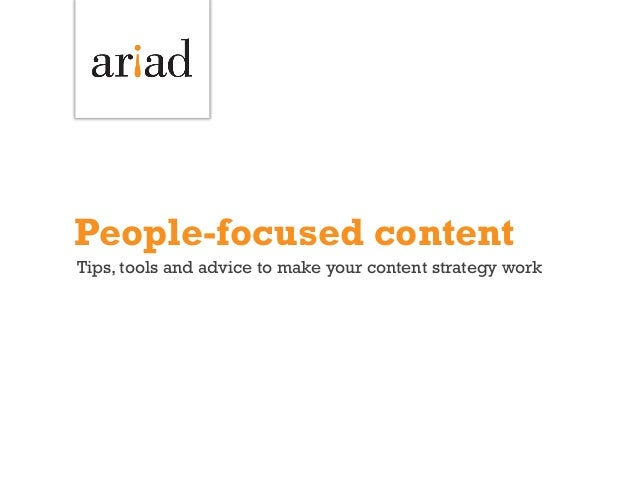 People focused content Strategy: Tips and tools to get your strategy off the ground.