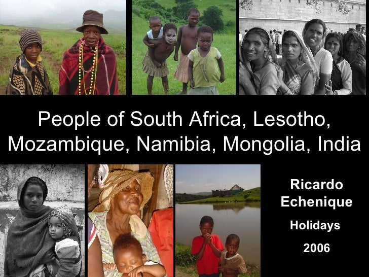 People of South Africa, Lesotho, Mozambique, Namibia, Mongolia, India Ricardo Echenique Holidays  2006