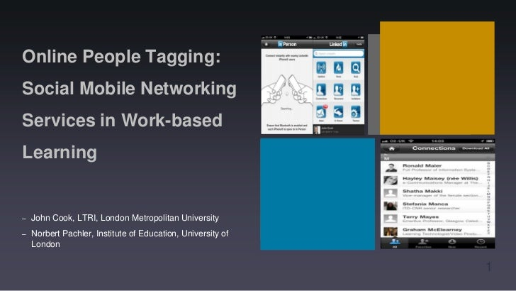 Online People Tagging:Social Mobile NetworkingServices in Work-basedLearning–   John Cook, LTRI, London Metropolitan Unive...