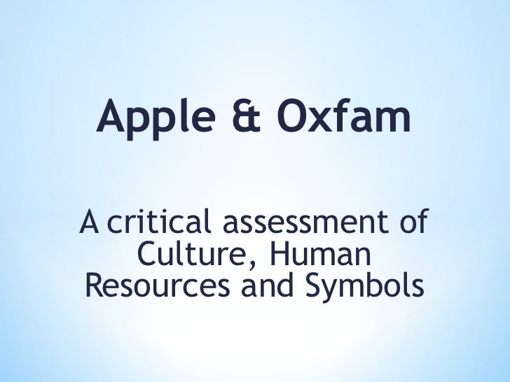 Apple & OxfamA critical assessment of    Culture, HumanResources and Symbols