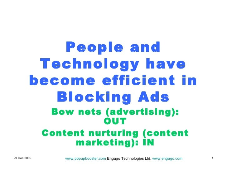 People and Technology have become efficient in Blocking Ads Bow nets (advertising): OUT Content nurturing (content marketi...