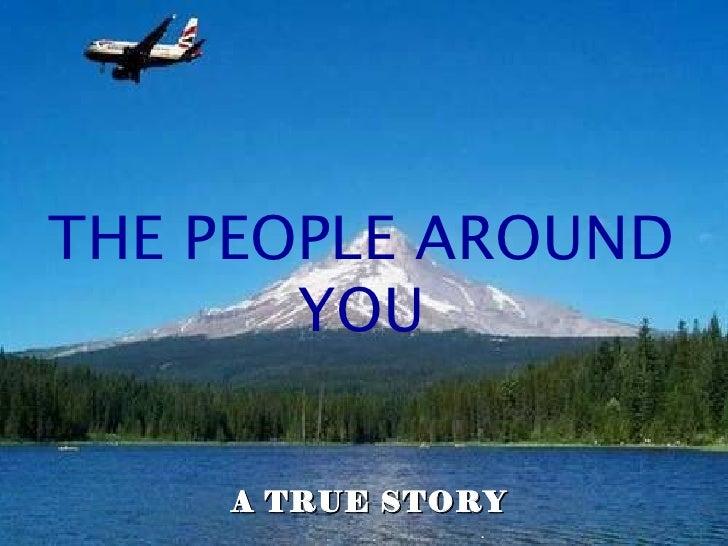 People around us