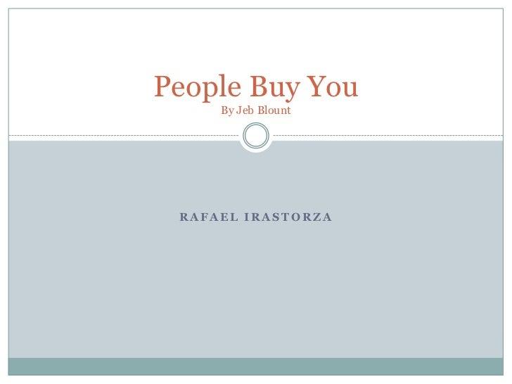People Buy You     By Jeb Blount RAFAEL IRASTORZA