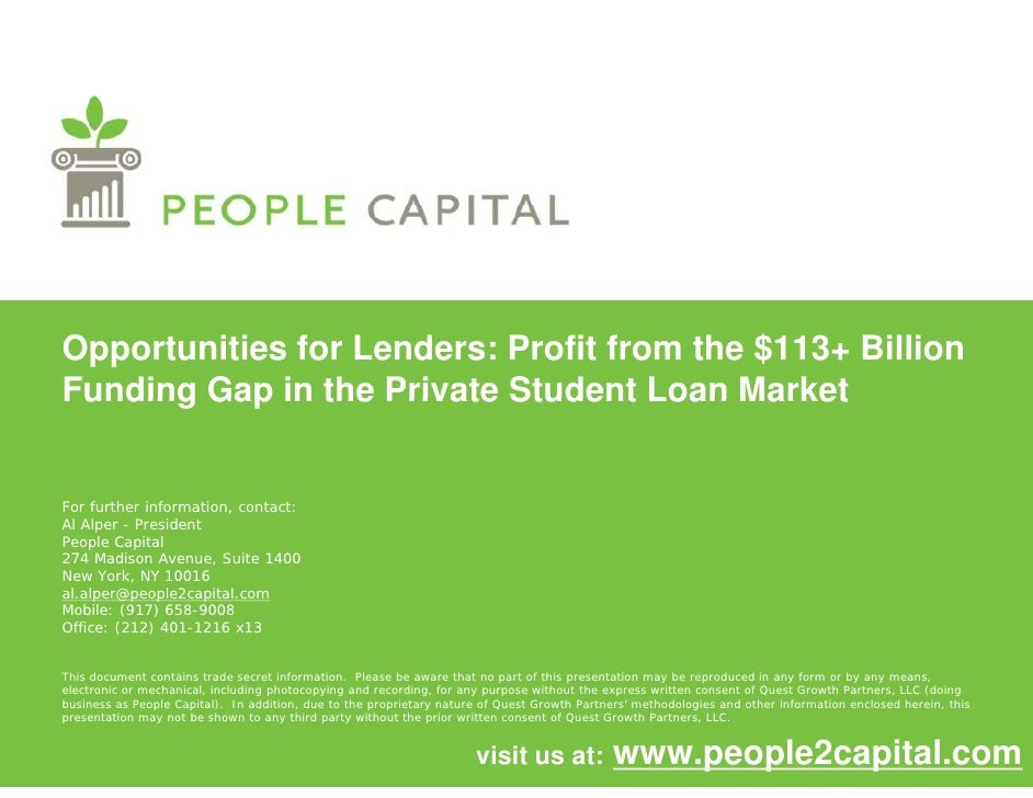 Opportunities for Lenders: Profit from the $113+ Billion Funding Gap in the Private Student Loan Market   For further info...