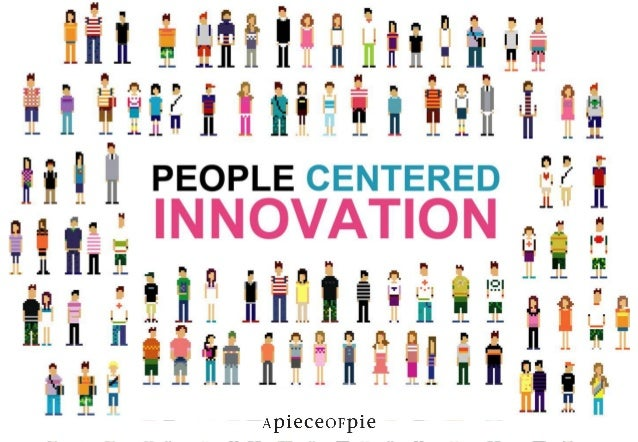 People centered innovation. 2012