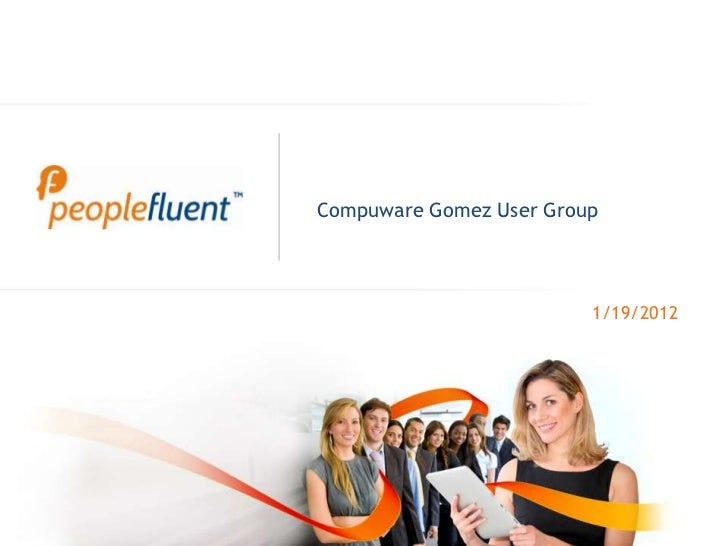 Compuware Gomez User Group                         1/19/2012