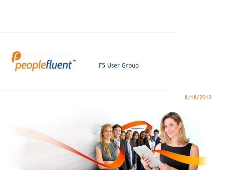 F5 User Group                8/18/2012