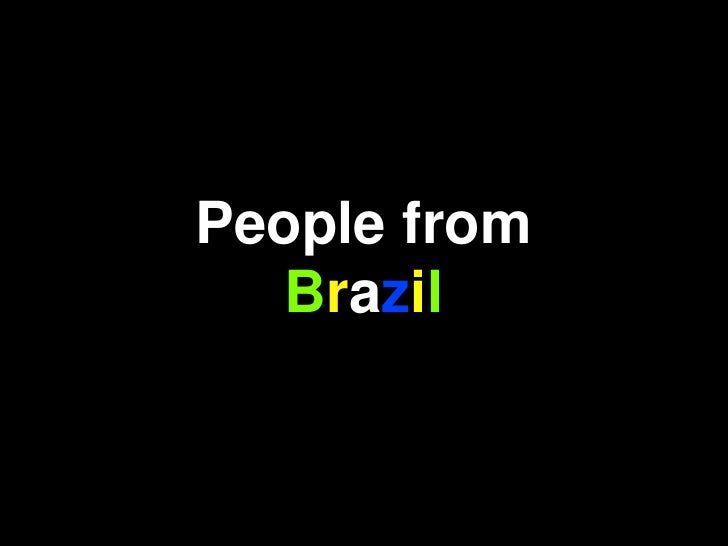 People from<br />Brazil<br />