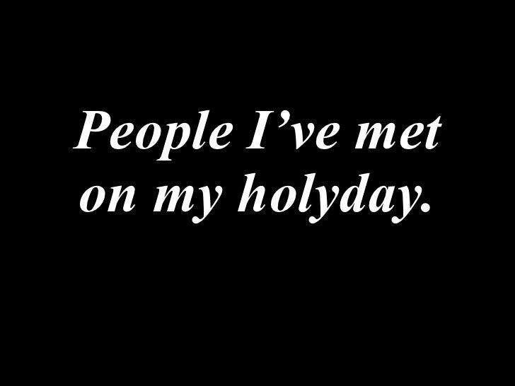 People I Vemetonmyholyday[1].