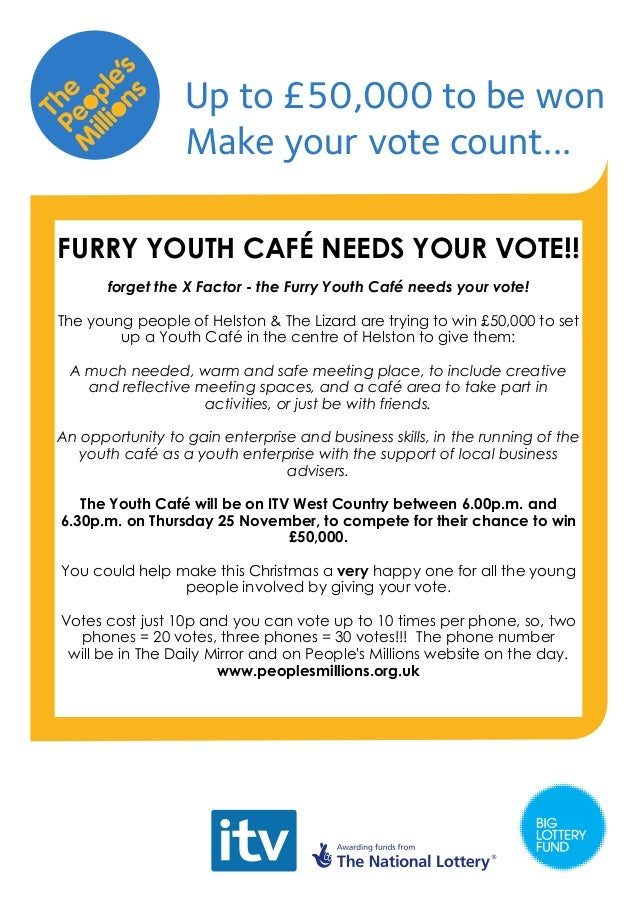 Up to £50,000 to be won Make your vote count... FURRY YOUTH CAFÉ NEEDS YOUR VOTE!! forget the X Factor - the Furry Youth C...