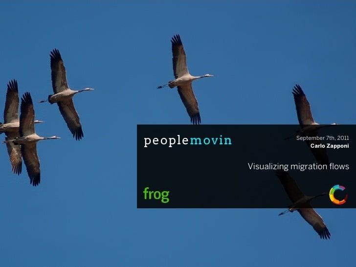peoplemovin               September 7th, 2011                               Carlo Zapponi              Visualizing migrati...
