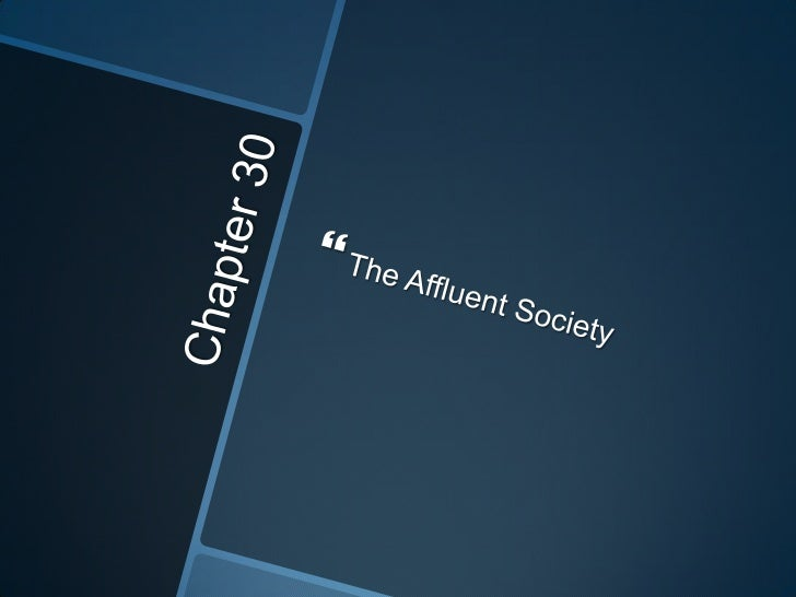 Chapter 30<br />The Affluent Society<br />