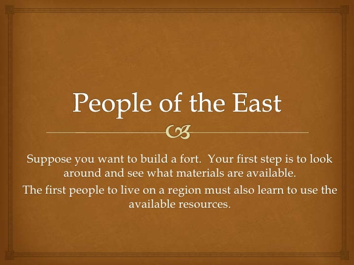 Suppose you want to build a fort. Your first step is to look        around and see what materials are available.The first ...