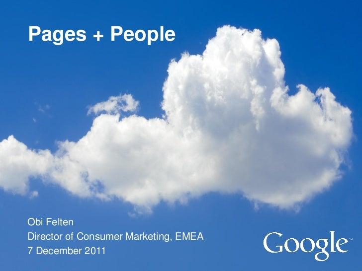 Pages + PeopleObi FeltenDirector of Consumer Marketing, EMEA7 December 2011