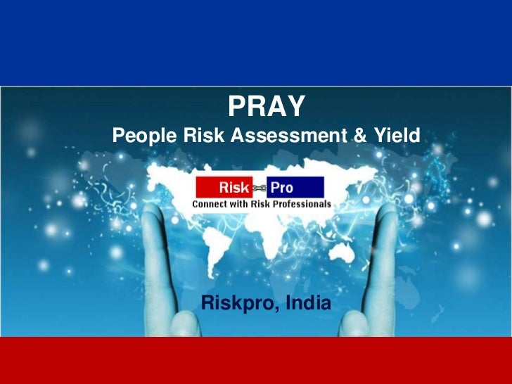 PRAYPeople Risk Assessment & Yield        Riskpro, India               1