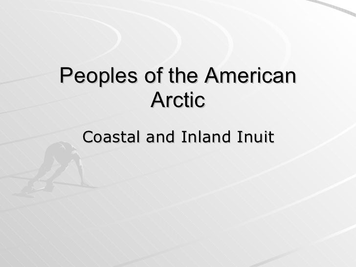 Peoples of the American Arctic Coastal and Inland Inuit