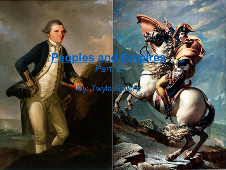 Peoples and Empires Part: 2 By: Twyla Gollery
