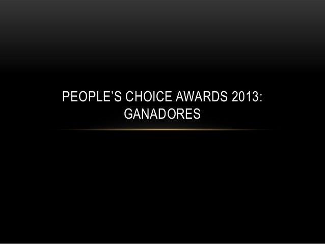 PEOPLE'S CHOICE AWARDS 2013:        GANADORES