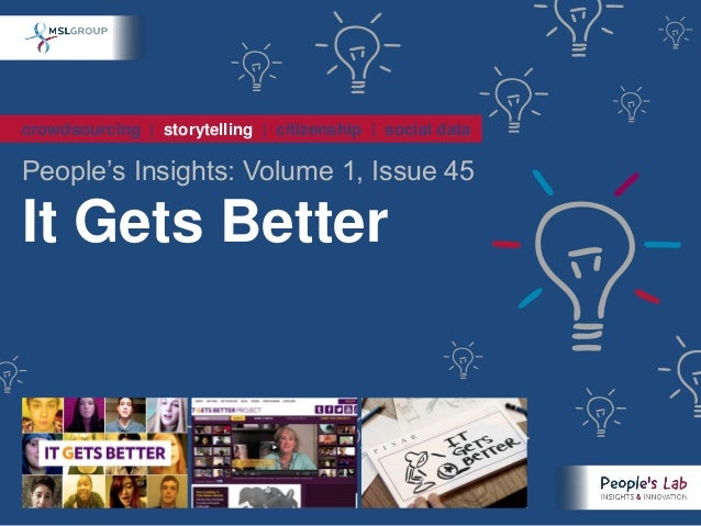 crowdsourcing | storytelling | citizenship | social dataPeople's Insights: Volume 1, Issue 45It Gets Better
