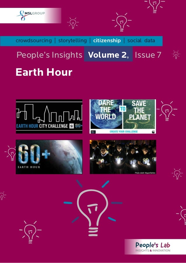 crowdsourcing | storytelling | citizenship | social dataPeople's Insights Volume 2, Issue 7Earth Hour