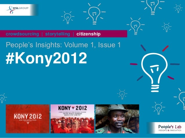 People's Insights Volume 1, Issue 11 : Kony 2012