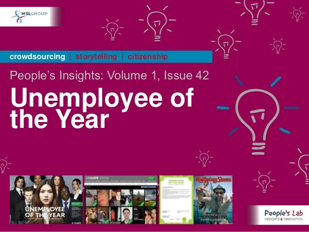crowdsourcing | storytelling | citizenshipPeople's Insights: Volume 1, Issue 42Unemployee ofthe Year