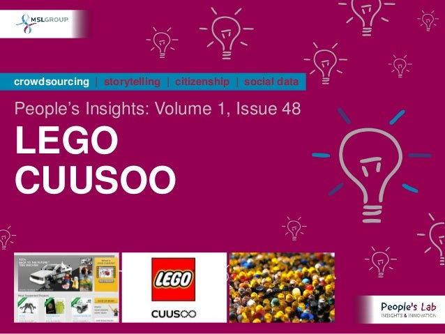 crowdsourcing | storytelling | citizenship | social dataPeople's Insights: Volume 1, Issue 48LEGOCUUSOO