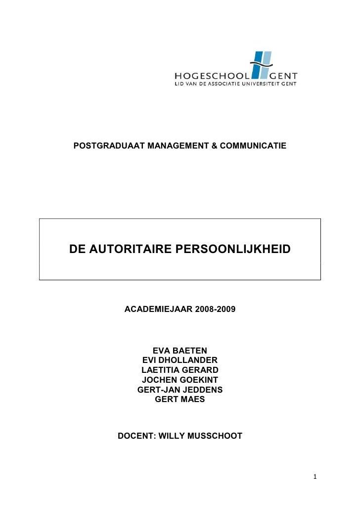 POSTGRADUAAT MANAGEMENT & COMMUNICATIE     DE AUTORITAIRE PERSOONLIJKHEID             ACADEMIEJAAR 2008-2009              ...