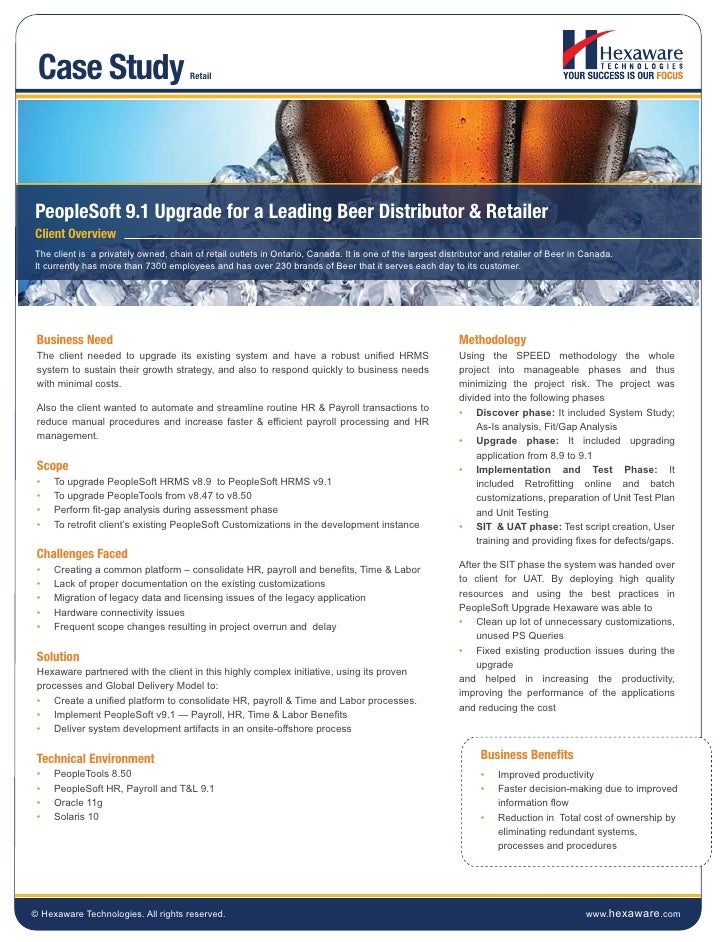 Case Study                           RetailPeopleSoft 9.1 Upgrade for a Leading Beer Distributor & RetailerClient Overview...
