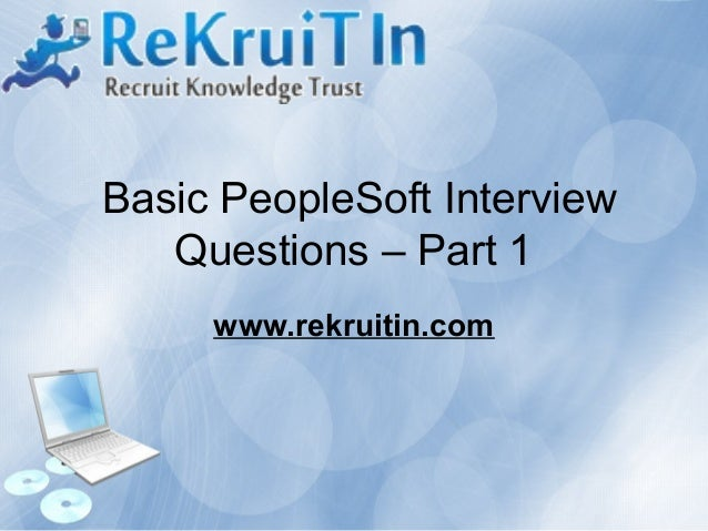 PeopleSoft Interview Questions - Part 1